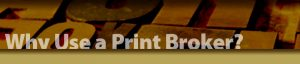 why use a print broker - print business